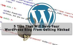 5 Tips to Prevent Your WordPress Blog From Being Hacked via fitnesscheerleader.com