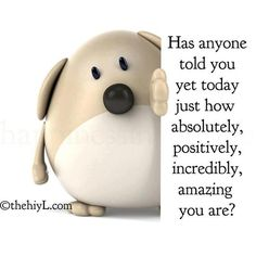 I think you are amazing just the way you are.don't ever change.love you, Babe xo You Are Amazing, You Are Beautiful, I Am Awesome, Amazing Husband, Amazing Person, Amazing Man, Beautiful Friend, Awesome Stuff, Happy Thoughts