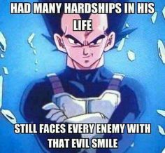 Vegeta with evil smile everytime