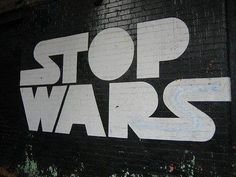 Peaceful sentiments plus a Star Wars logo gives 'Stop Wars'