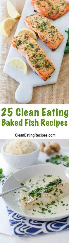 25 of the Best Clean Eating Baked Fish Recipes - I love the variety. They all look good and healthy and they all have a beautiful image so I can quickly decide what I like.