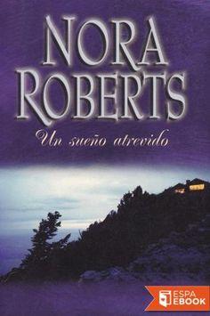 Un sueño atrevido - Nora Roberts