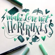 Make love not horcruxes for #hplettering with @calligraphynerd and @amandakammarada #makelovenothorcruxes