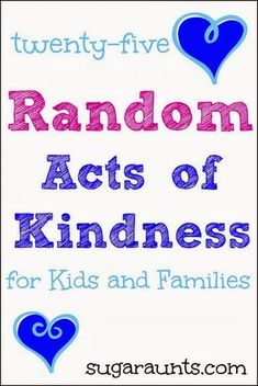 Random Acts of Kindness for Kids and Families. By Sugar Aunts.