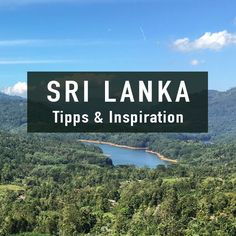 Die besten Tipps für Reisen nach Sri Lanka: Routen, Orte & Inspiration!