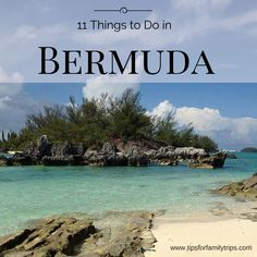 11 Things to do in Bermuda | tipsforfamilytrips.com