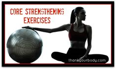 Core Strengthening Exercises: Way better than crunches!