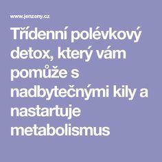 Třídenní polévkový detox, který vám pomůže s nadbytečnými kily a nastartuje metabolismus Kili
