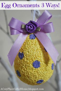 A Cozy Place Called Home: Easter Egg Ornaments 3 Ways