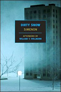 'Dirty Snow' cover via nyrb. My 1st Simenon and the main character is a louse in a depressing environment of occupation in Brussels. I love the story and Simenon's descriptions.
