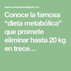 """Conoce la famosa """"dieta metabólica"""" que promete eliminar hasta 20 kg en trece…"""
