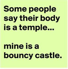 My body is a temple – funny quotes - Meme Collection Funny Shit, Haha Funny, Hilarious, Funny Stuff, Funny Quotes, Funny Memes, Silly Jokes, Sassy Quotes, Belly Laughs