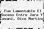 http://tecnoautos.com/wp-content/uploads/imagenes/tendencias/thumbs/fue-lamentable-el-suceso-entre-jara-y-cavani-dice-martino.jpg Cavani. Fue lamentable el suceso entre Jara y Cavani, dice Martino, Enlaces, Imágenes, Videos y Tweets - http://tecnoautos.com/actualidad/cavani-fue-lamentable-el-suceso-entre-jara-y-cavani-dice-martino/