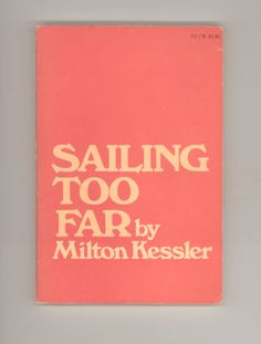"Milton Kessler, ""Sailing Too Far"" - Poems 1973 First Paperback Edition, Issued by Harper & Row. For sale by ProfessorBooknoodle, $9.50"