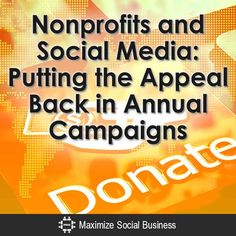 Nonprofits and Social Media: Putting the Appeal Back in Annual Campaigns