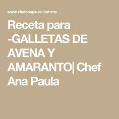 Receta para -GALLETAS DE AVENA Y AMARANTO| Chef Ana Paula