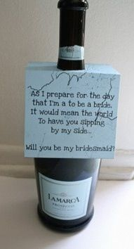 Clever and cute way to ask your bridesmaids to be a part of your big day. Celebrate with a little champagne!