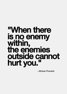 When there is no enemy within. ...