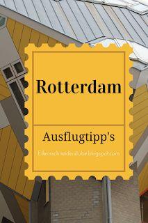 Rotterdam - auf jeden Fall eine Reise wert! Meine drei besten Ausflugstipps in dieser tollen Stadt