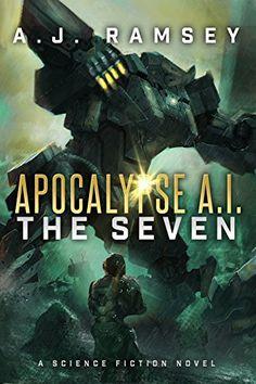 Apocalypse A.I. - The Seven (Apocalypse AI Book 1) by A.J... https://www.amazon.com/dp/B01CO464SG/ref=cm_sw_r_pi_dp_x_u12PxbYZKRS6B