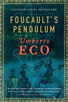 This old book – FOUCAULT'S PENDULUM, by Umberto Eco