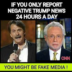 FACT! You ARE BIAS LIBERAL MAINSTREAM MEDIA: ABC, CBS, CNN, MSNBC, NBC just to name a few!