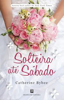 """Clube dos Livros: Passatempo - """"Solteira até Sábado"""" de Catherine By..."""
