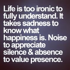 .. Or vise-versa...Silence to appreciate noise. Missing my girls and ANOTHER Christmas without them. Presents piling up for years.