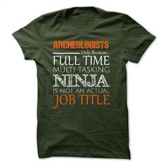 ARCHEOLOGISTS T Shirt, Hoodie, Sweatshirts - personalized t shirts #Tshirt #clothing