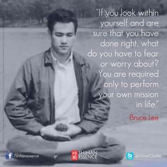 If you look inside yourself...quote by Bruce Lee