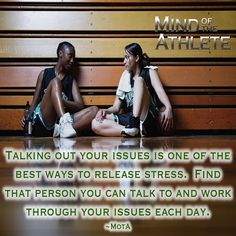 Talking about your issues is one of the best ways to release stress. Find that person you can talk to and work through your issues each day.