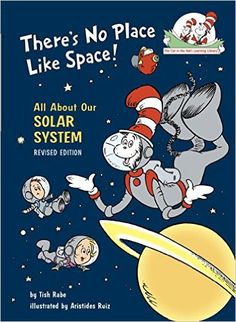 There's No Place Like Space: All About Our Solar System (Cat in the Hat's Learning Library): Tish Rabe, Aristides Ruiz: 9780679891154: Amazon.com: Books