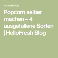 Popcorn selber machen – 4 ausgefallene Sorten   HelloFresh Blog