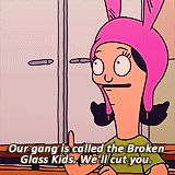 """Louise Belcher: """"Our gang is called the Broken Glass Kids. Bobs Burgers Louise, Belcher Family, Bob S, My Spirit Animal, Best Shows Ever, Best Tv, Film, Favorite Tv Shows, Just In Case"""