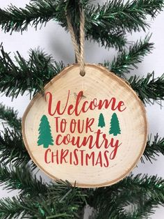 Welcome To Our Country Christmas Wood Slice Ornament
