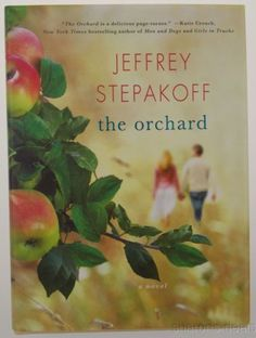 The Orchard A Novel Jeffrey Stepakoff 2011 Hardcover Romance Southern Love Story