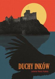 Duchy Inków - Jolanta Maria Kaleta. Powieść za punkt wyjścia bierze znaną legendę o inkaskim skarbie ukrytym na zamku w Niedzicy.