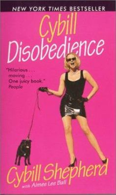 Cybill Disobedience by Shepherd, Cybill, Ball, Aimee Lee