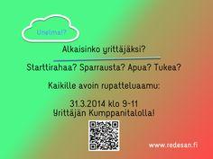 Mietitkö yrittäjyyttä? Starttiraha-aamu 31.3.2014 klo 9-11 http://redesan.fi/events/167/starttiraha-aamu/ — paikassa Yrittäjän Kumppanitalo.