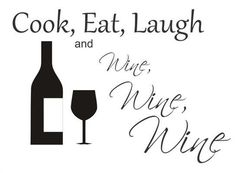 Cook Eat Laugh and Wine Wine Wine Vinyl Wall Art Stickers Home Decor | eBay