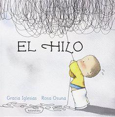 El hilo (libros para soñar) de Gracia Iglesias https://www.amazon.es/dp/848464989X/ref=cm_sw_r_pi_dp_x_NWK2zb8T86YHS