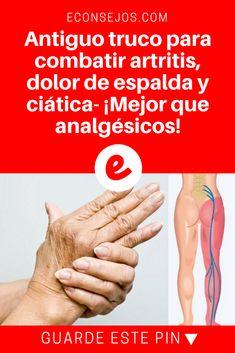 Combatir artritis   Antiguo truco para combatir artritis, dolor de espalda y ciática- ¡Mejor que analgésicos!   Este es un viejo truco. Y su acción y eficacia son comprobadas por todos los que la usan. Aprenda, haga y compruebe aquí.