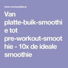 Van platte-buik-smoothie tot pre-workout-smoothie - 10x de ideale smoothie Juice Plus, Workout Smoothie, Blenders, Smoothie Recipes, Food And Drink, Yummy Food, Healthy Food, Healthy Recipes, Van