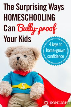 The Surprising Ways Homeschooling Can Bully-proof Your Kids • benefits of homeschooling • anti-bullying
