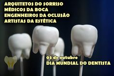 Parabéns Dia Mundial do Dentista 2013 Dicas Odonto