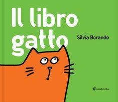 """Silvia Borando """"Il libro gatto"""", Minibombo"""