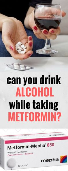 CAN YOU DRINK ALCOHOL WHILE TAKING METFORMIN?``