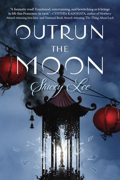 Outrun the Moon – Stacey Lee https://www.goodreads.com/book/show/26192915-outrun-the-moon