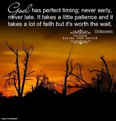 God has perfect timing quote via Loving Them Quotes on Facebook