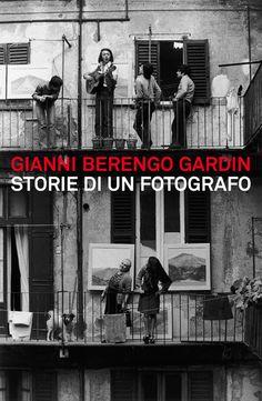 """""""Gianni Berengo Gardin. Storie di un Fotografo"""" - #Mostra fotografica a #PalazzoReale a #Milano --> 14 giugno - 8 settembre 2013"""